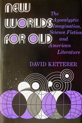 New Worlds For Old: The Apocalyptic Imagination, Science Fiction, And American Fiction (HARDBACK ...