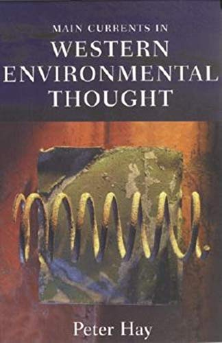 Main Currents in Western Environmental Thought: (0253340535) by Peter Hay