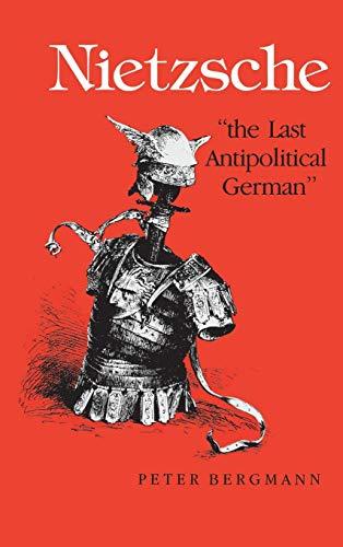 Nietzsche, The Last Antipolitical Germanindiana University ...