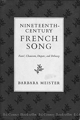 9780253340757: Nineteenth-Century French Song: Faure, Chausson, Duparc, and Debussy
