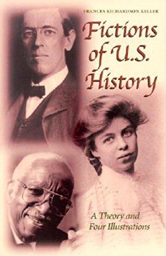 Fictions of U.S. History (signed): KELLER, FRANCES RICHARDSON