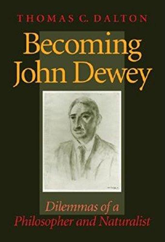 9780253340825: Becoming John Dewey: Dilemmas of a Philosopher and Naturalist