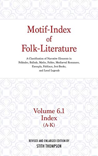 9780253340894: Motif-index of Folk Literature: A Classification of Narrative Elements in Folktales, Ballads, Myths, Fables, Mediaeval Romance: A-L v. 6