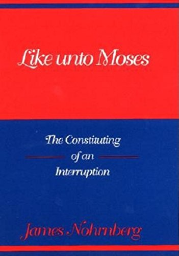 9780253340900: Like Unto Moses: The Constituting of an Interruption