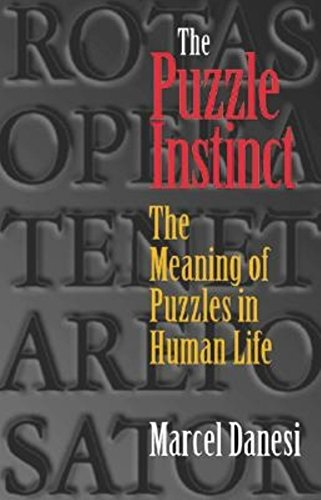 9780253340948: The Puzzle Instinct: The Meaning of Puzzles in Human Life