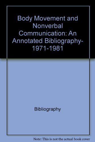 9780253341013: Body movement and nonverbal communication: An annotated bibliography, 1971-1981 (Advances in semiotics)
