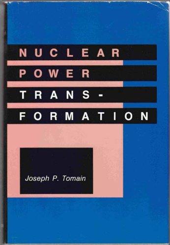 Nuclear Power Transformation: Tomain, Joseph P.