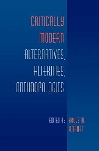 9780253341259: Critically Modern: Alternatives, Alterities, Anthropologies
