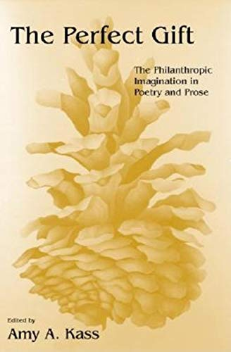 9780253341310: The Perfect Gift: The Philanthropic Imagination in Poetry and Prose (Philanthropic Studie)