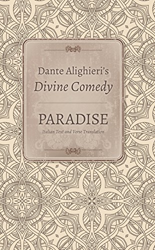 Dante Alighieri's Divine Comedy, Volume 5 and Volume 6: Paradise: Italian Text with Verse ...