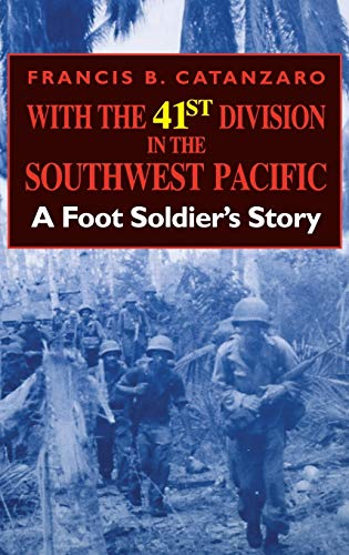 9780253341426: With the 41st Division in the Southwest Pacific: A Foot Soldier's Story
