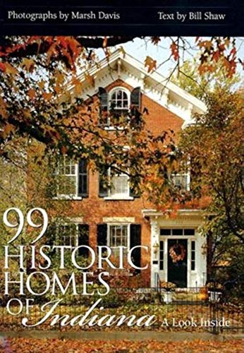 9780253341457: 99 Historic Homes of Indiana: A Look Inside