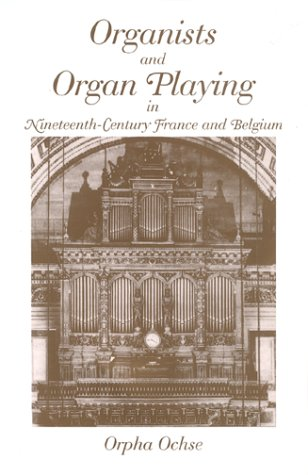 9780253341617: Organists and Organ Playing in Nineteenth-Century France and Belgium