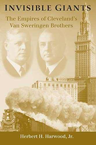 9780253341631: Invisible Giants: The Empires of Cleveland's Van Sweringen Brothers (Ohio)