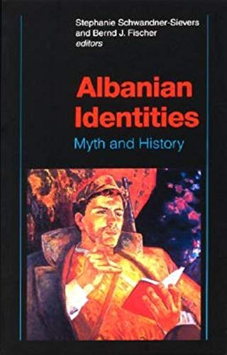 9780253341891: Albanian Identities: Myth and History