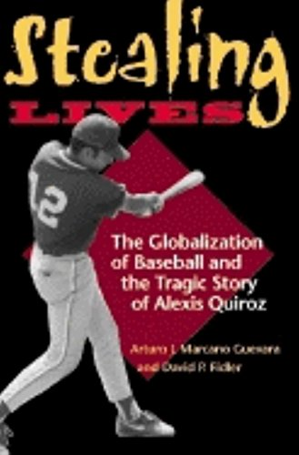 9780253341914: Stealing Lives: The Globalization of Baseball and the Tragic Story of Alexis Quiroz