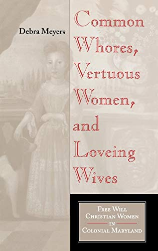 Common whores, vertuous women, and loveing wives: Meyers, D.