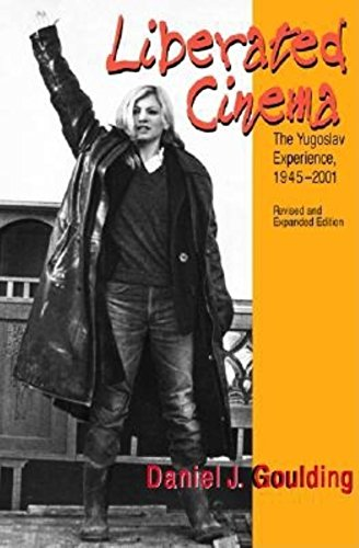 9780253342102: Liberated Cinema, Revised and Expanded Edition: The Yugoslav Experience, 1945-2001
