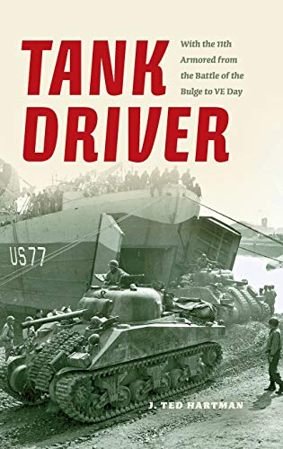 9780253342119: Tank Driver: With the 11th Armored from the Battle of the Bulge to VE Day