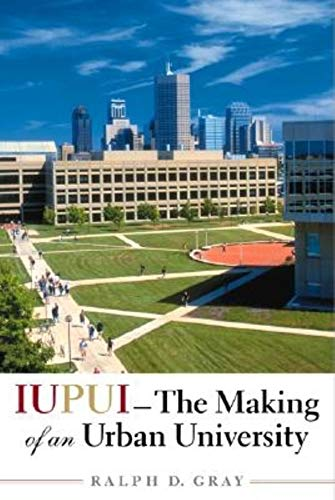 9780253342423: IUPUI--The Making of an Urban University