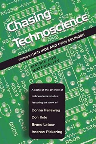 Chasing Technoscience: Matrix for Materiality (Hardback)