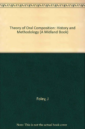 9780253342607: Theory of Oral Composition: History and Methodology (A Midland Book)