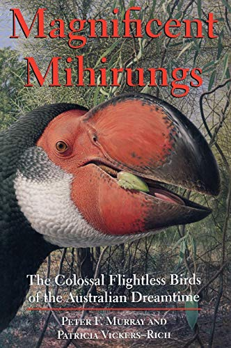 9780253342829: Magnificent Mihirungs: The Colossal Flightless Birds of the Australian Dreamtime (Life of the Past)