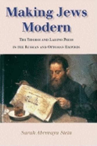 9780253343048: Making Jews Modern: The Yiddish and Ladino Press in the Russian and Ottoman Empires (Modern Jewish Experi)