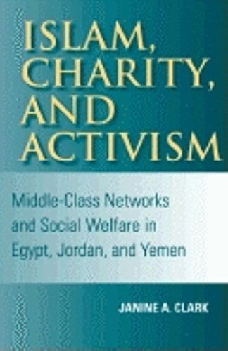 9780253343062: Islam, Charity, and Activism: Middle-Class Networks and Social Welfare in Egypt, Jordan, and Yemen (Indiana Series in Middle East Studies)