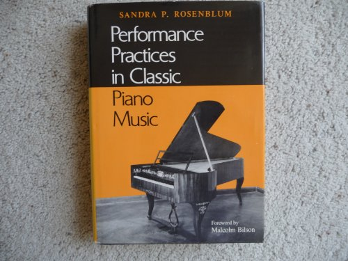 9780253343147: Performance Practices in Classic Piano Music: Their Principles and Applications (Music Scholarship and Performance)