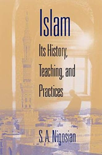 9780253343154: Islam: Its History, Teaching, and Practices