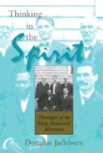 9780253343208: Thinking in the Spirit: Theologies of the Early Pentecostal Movement