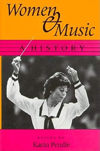 Women and Music: a History: Karen Pendle, Editor