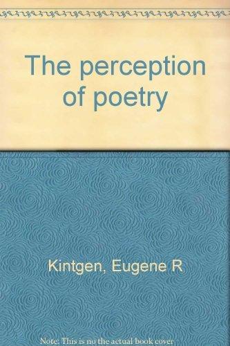 THE PERCEPTION OF POETRY: Kintgen, Eugene R