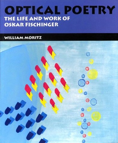 9780253343482: Optical Poetry: The Life and Work of Oskar Fischinger