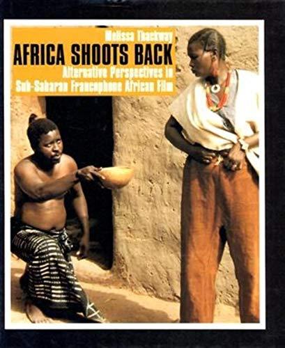 9780253343499: Africa Shoots Back: Alternative Perspectives in Sub-Saharan Francophone African Film