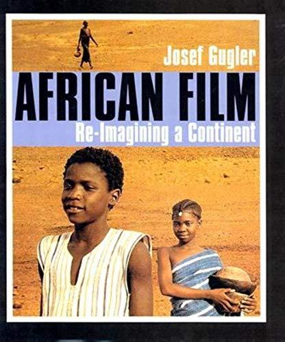 9780253343505: African Film: Re-Imagining a Continent