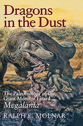 9780253343741: Dragons in the Dust: The Paleobiology of the Giant Monitor Lizard Megalania