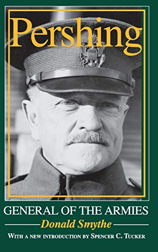 9780253343819: Pershing: General of the Armies
