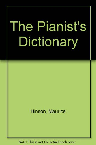 9780253344052: The Pianist's Dictionary