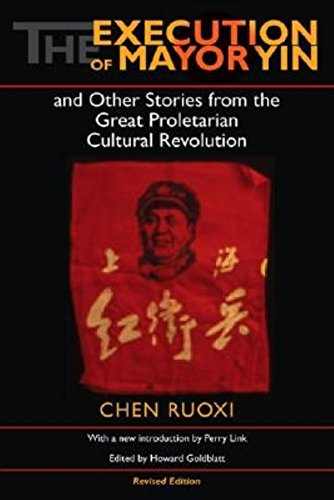 9780253344168: The Execution of Mayor Yin and Other Stories from the Great Proletarian Cultural Revolution (Chinese Literature in Translation)