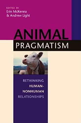 9780253344229: Animal Pragmatism: Rethinking Human-nonhuman Relationship