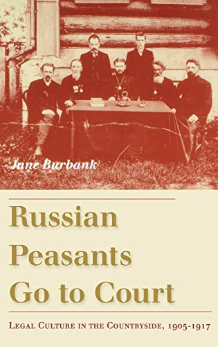 9780253344267: Russian Peasants Go to Court: Legal Culture in the Countryside, 1905-1917