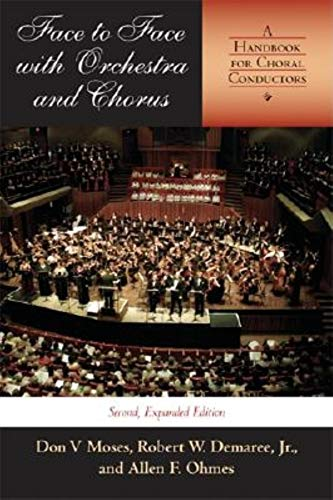 9780253344373: Face to Face with Orchestra and Chorus: A Handbook for Choral Conductors