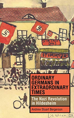 9780253344656: Ordinary Germans in Extraordinary Times: The Nazi Revolution in Hildesheim