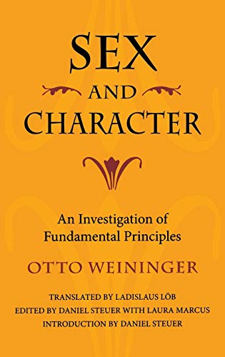 Sex and Character: An Investigation of Fundamental Principles: Weininger, Otto