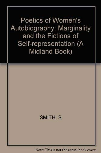 9780253345059: A Poetics of Women's Autobiography: Marginality and the Fictions of Self-Representation (A Midland Book)