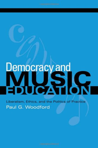 9780253345165: Democracy and Music Education: Liberalism, Ethics, and the Politics of Practice (Counterpoints: Music and Education)