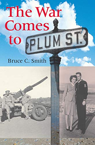 The War Comes to Plum Street: Bruce C. Smith