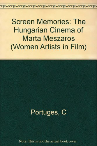 9780253345585: Screen Memories: The Hungarian Cinema of Marta Meszaros (Women Artists in Film)